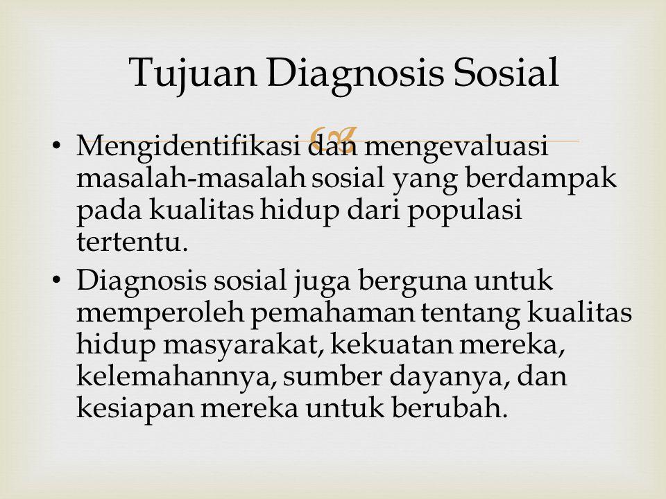 Tujuan Diagnosis Sosial