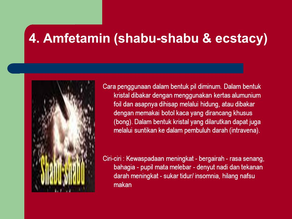 4. Amfetamin (shabu-shabu & ecstacy)