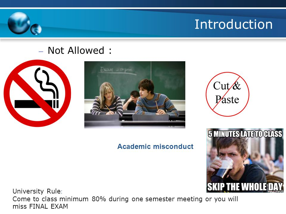 Introduction Not Allowed : Academic misconduct University Rule: