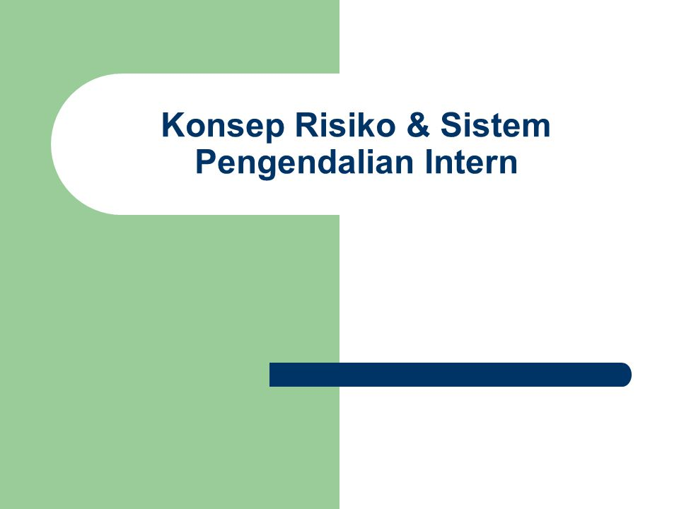 Konsep Risiko & Sistem Pengendalian Intern