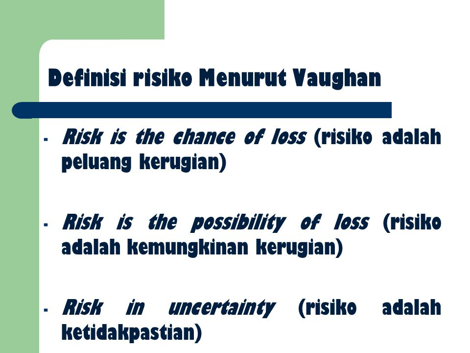 Definisi risiko Menurut Vaughan
