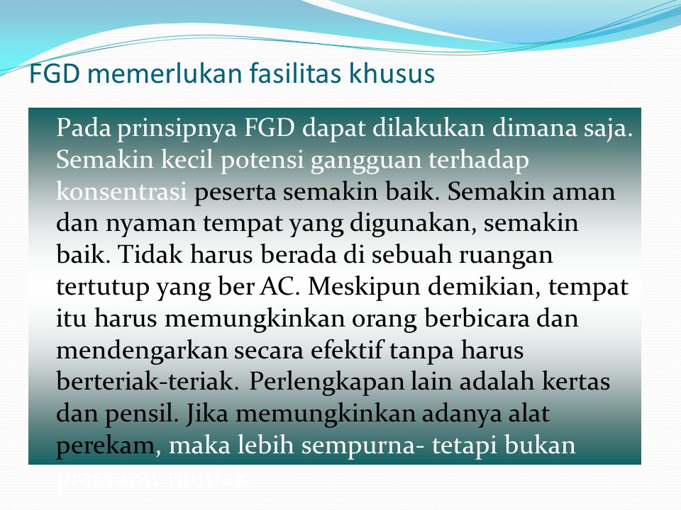 FGD memerlukan fasilitas khusus
