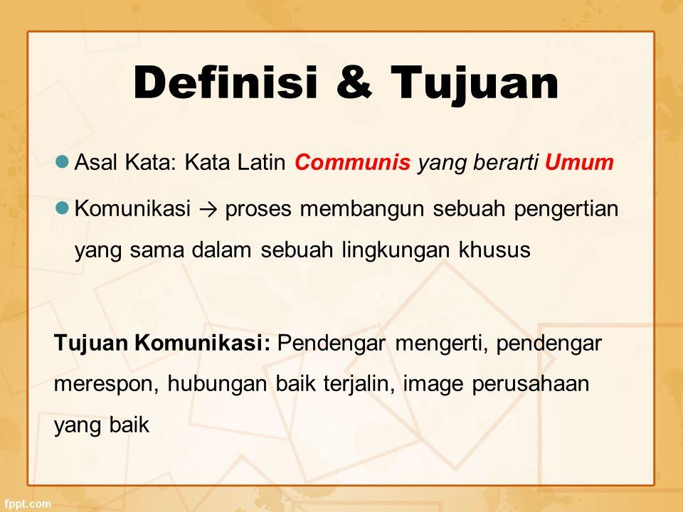 Definisi & Tujuan Asal Kata: Kata Latin Communis yang berarti Umum