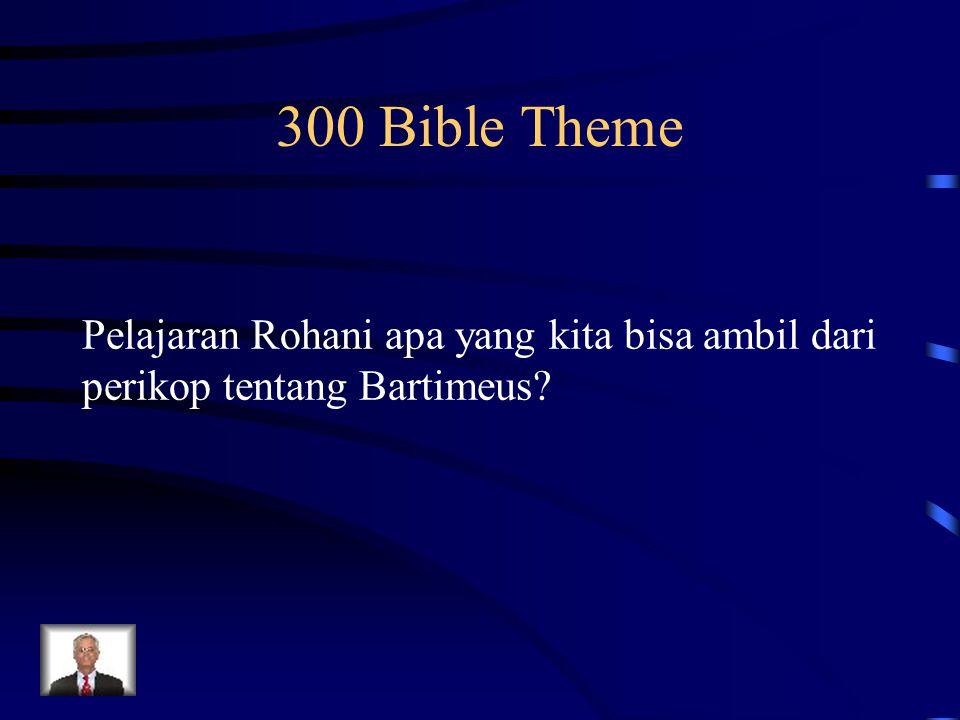 300 Bible Theme Pelajaran Rohani apa yang kita bisa ambil dari perikop tentang Bartimeus