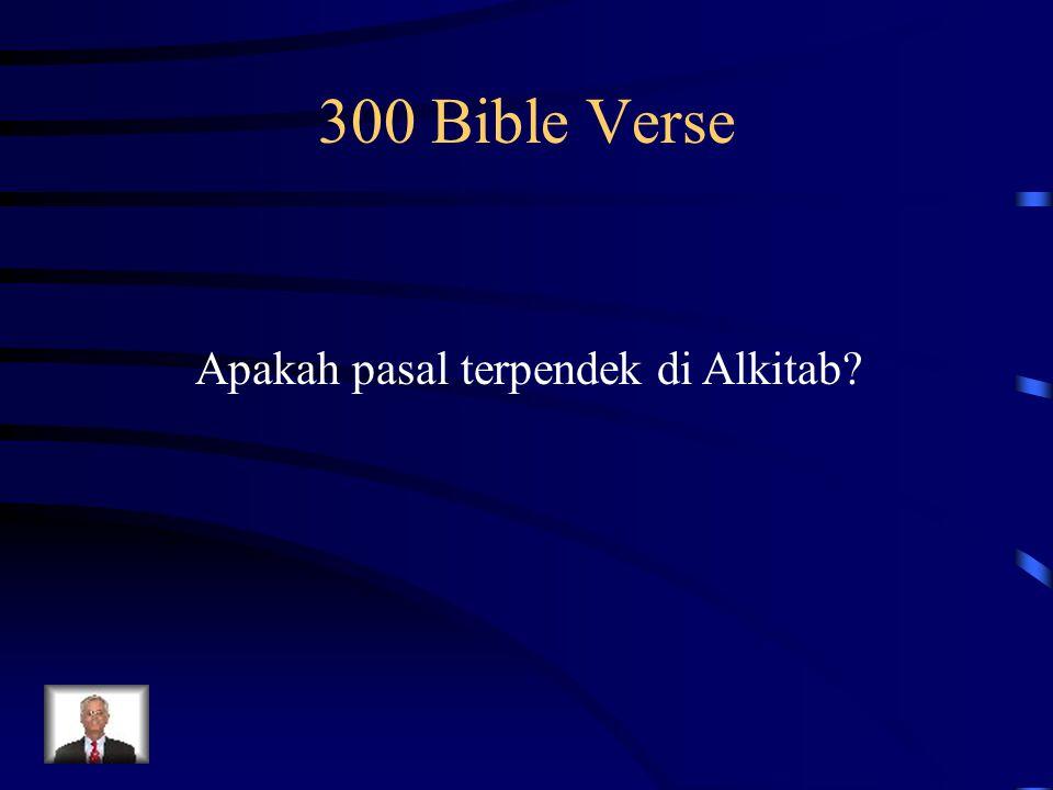 300 Bible Verse Apakah pasal terpendek di Alkitab