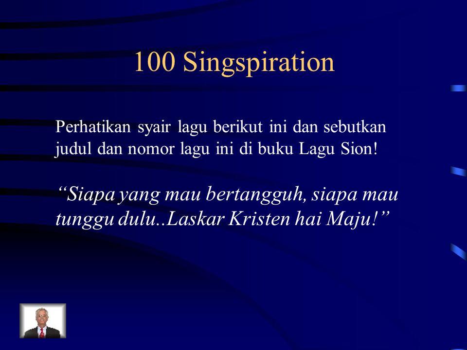 100 Singspiration Perhatikan syair lagu berikut ini dan sebutkan judul dan nomor lagu ini di buku Lagu Sion!