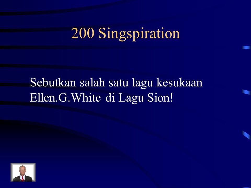 200 Singspiration Sebutkan salah satu lagu kesukaan Ellen.G.White di Lagu Sion!