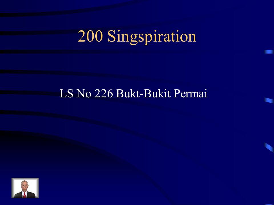 200 Singspiration LS No 226 Bukt-Bukit Permai