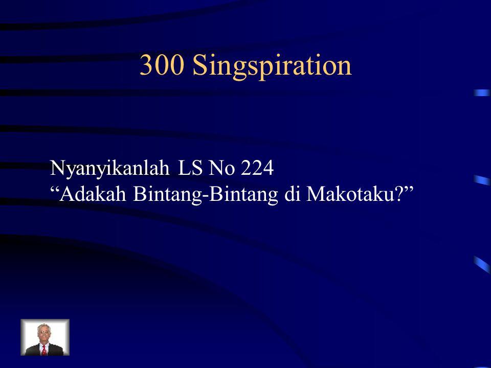300 Singspiration Nyanyikanlah LS No 224
