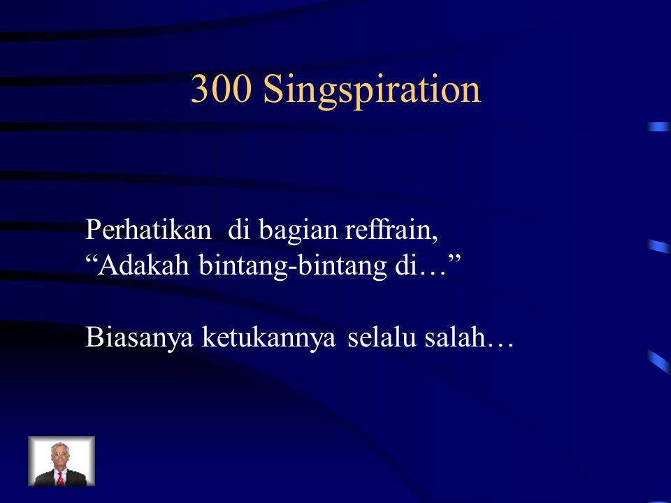 300 Singspiration Perhatikan di bagian reffrain,