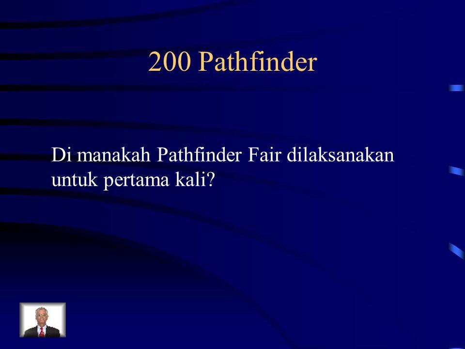 200 Pathfinder Di manakah Pathfinder Fair dilaksanakan untuk pertama kali