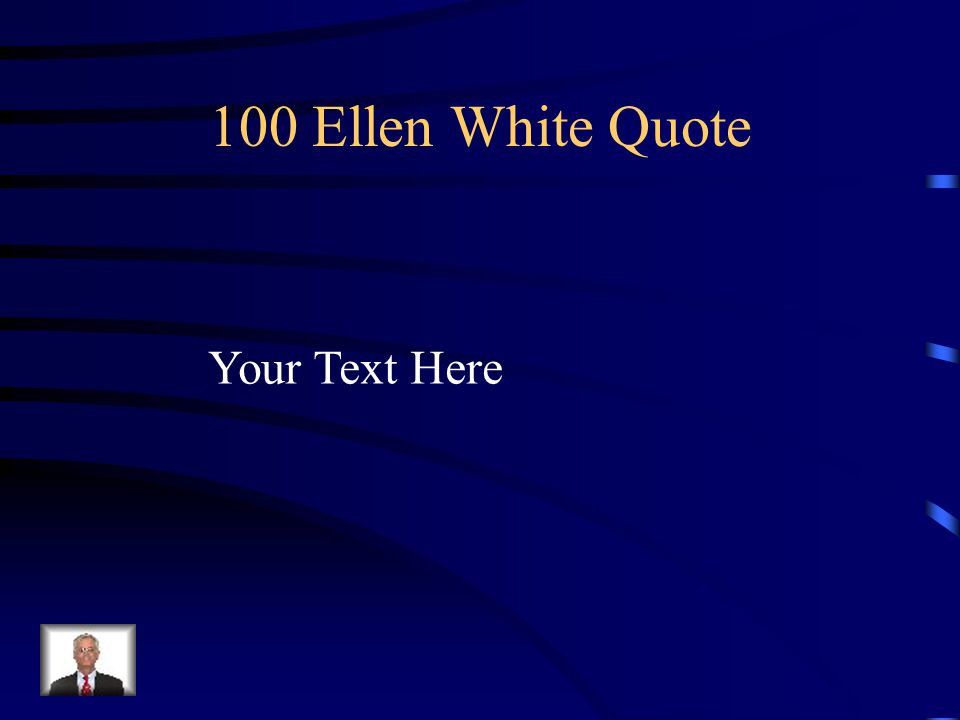 100 Ellen White Quote Your Text Here