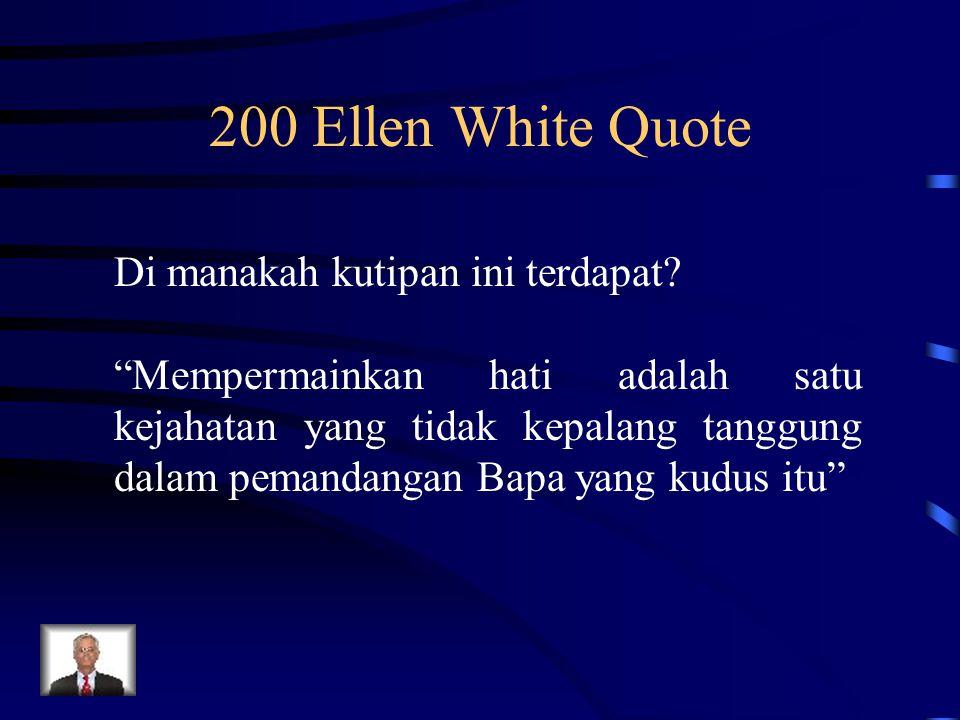 200 Ellen White Quote Di manakah kutipan ini terdapat