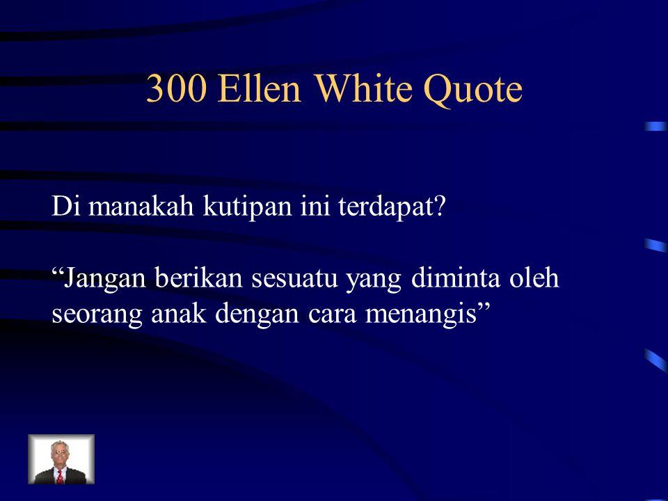 300 Ellen White Quote Di manakah kutipan ini terdapat