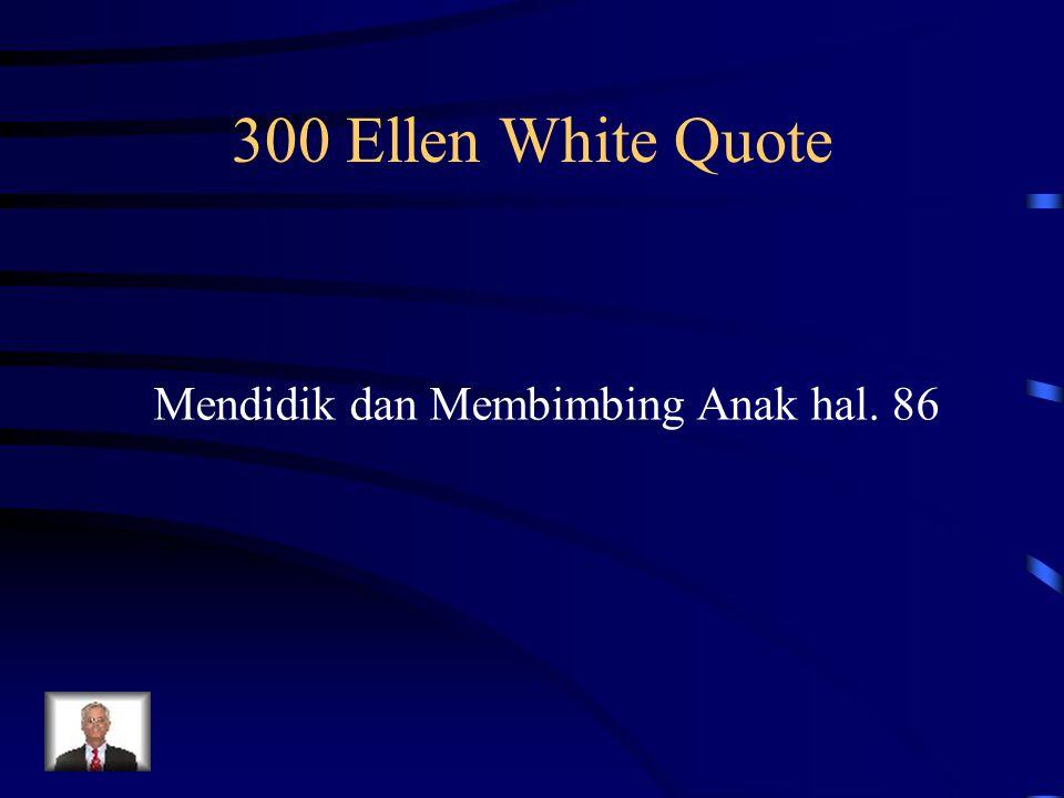 300 Ellen White Quote Mendidik dan Membimbing Anak hal. 86