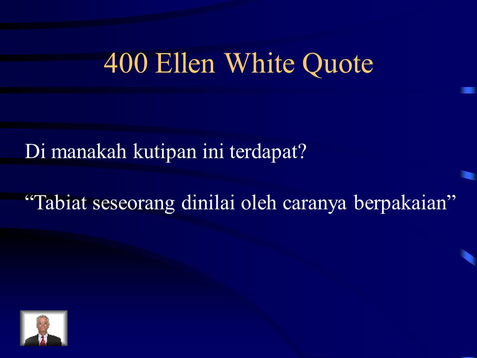 400 Ellen White Quote Di manakah kutipan ini terdapat