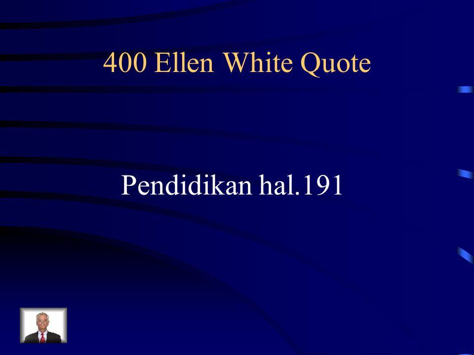400 Ellen White Quote Pendidikan hal.191