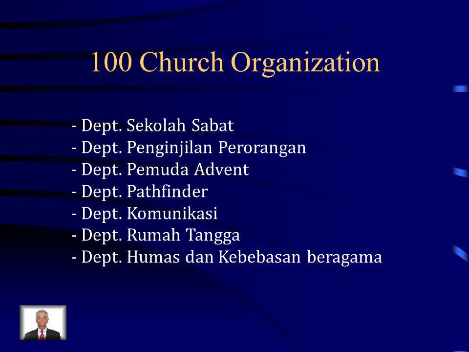 100 Church Organization - Dept. Sekolah Sabat