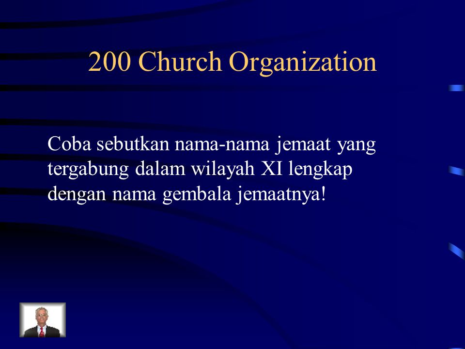 200 Church Organization Coba sebutkan nama-nama jemaat yang tergabung dalam wilayah XI lengkap dengan nama gembala jemaatnya!