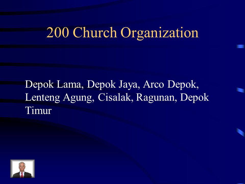 200 Church Organization Depok Lama, Depok Jaya, Arco Depok, Lenteng Agung, Cisalak, Ragunan, Depok Timur.