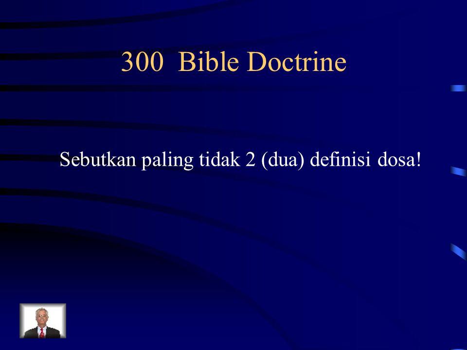 300 Bible Doctrine Sebutkan paling tidak 2 (dua) definisi dosa!