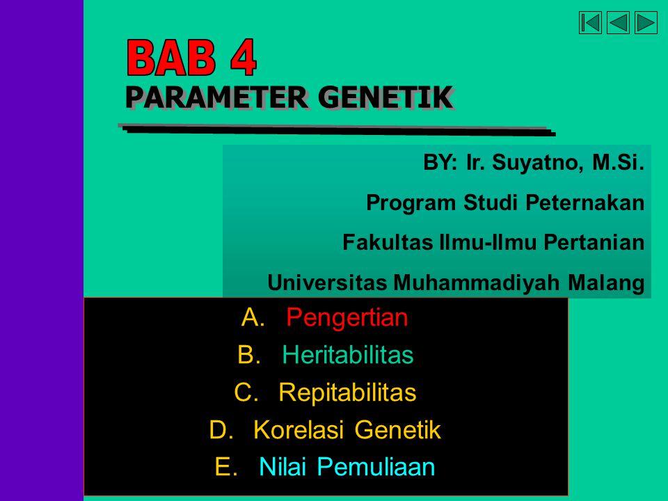 BAB 4 PARAMETER GENETIK Pengertian Heritabilitas Repitabilitas