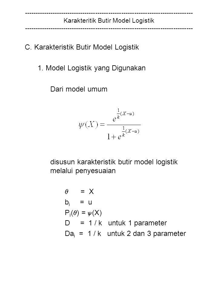 C. Karakteristik Butir Model Logistik 1. Model Logistik yang Digunakan