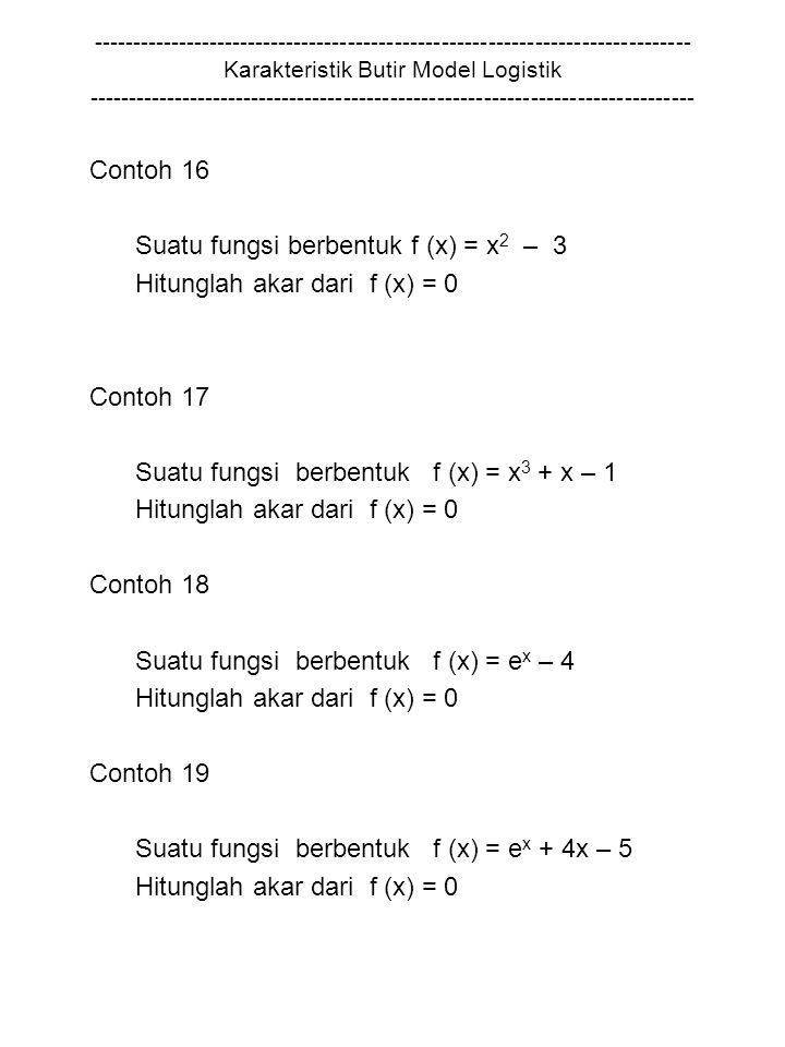 Suatu fungsi berbentuk f (x) = x2 – 3 Hitunglah akar dari f (x) = 0