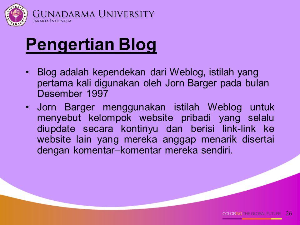 Pengertian Blog Blog adalah kependekan dari Weblog, istilah yang pertama kali digunakan oleh Jorn Barger pada bulan Desember 1997.