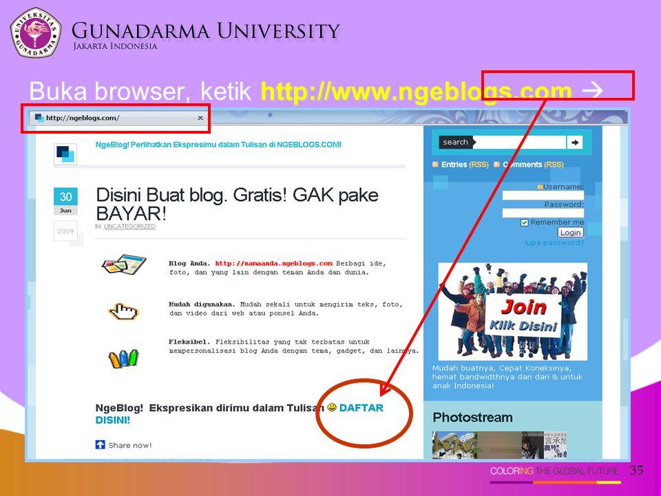 Buka browser, ketik http://www.ngeblogs.com  klik DAFTAR DISINI!