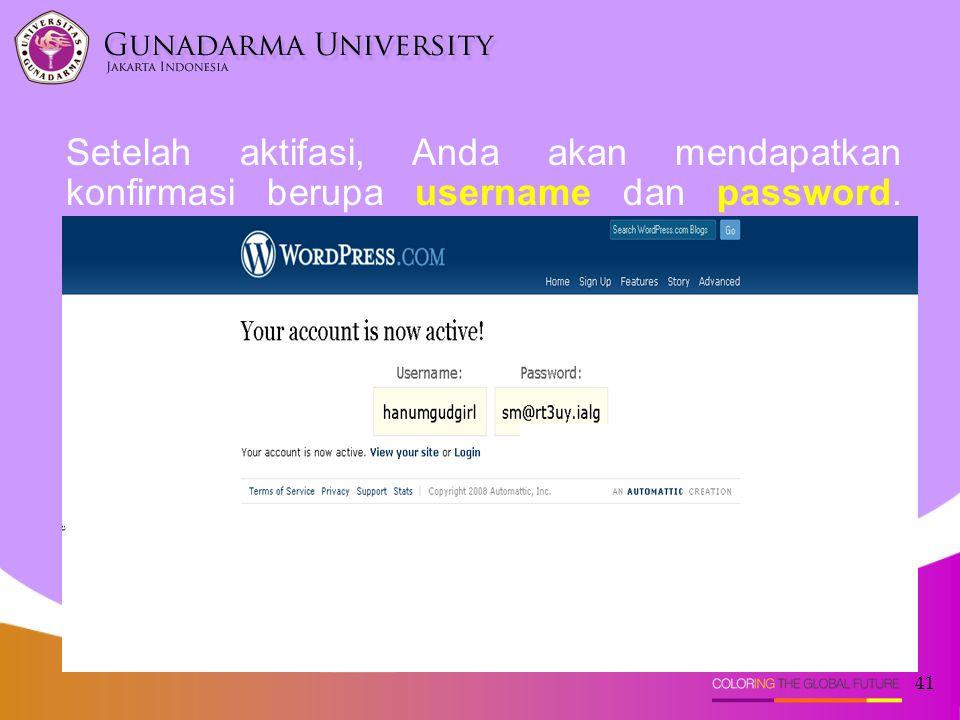 Setelah aktifasi, Anda akan mendapatkan konfirmasi berupa username dan password.