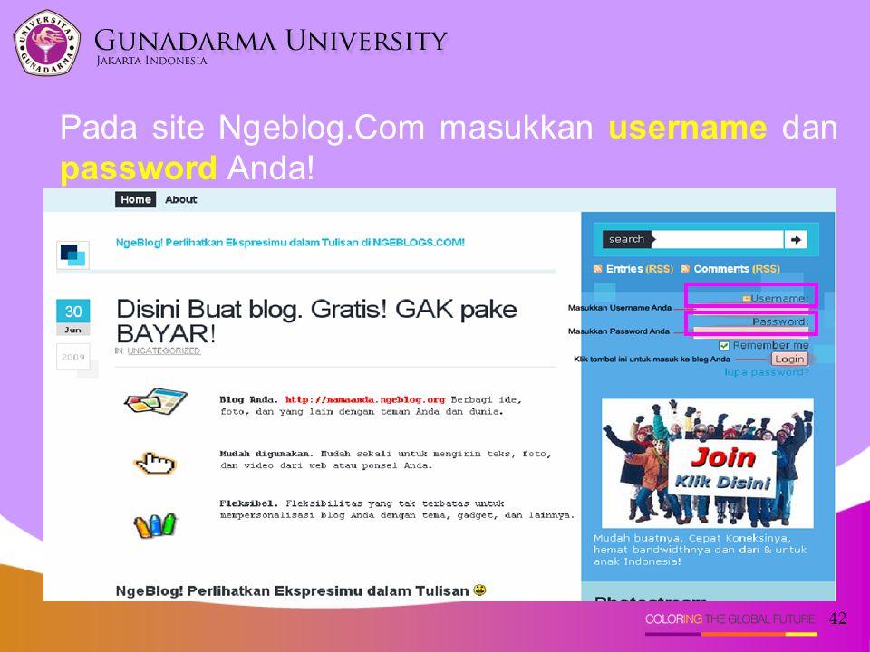 Pada site Ngeblog.Com masukkan username dan password Anda!