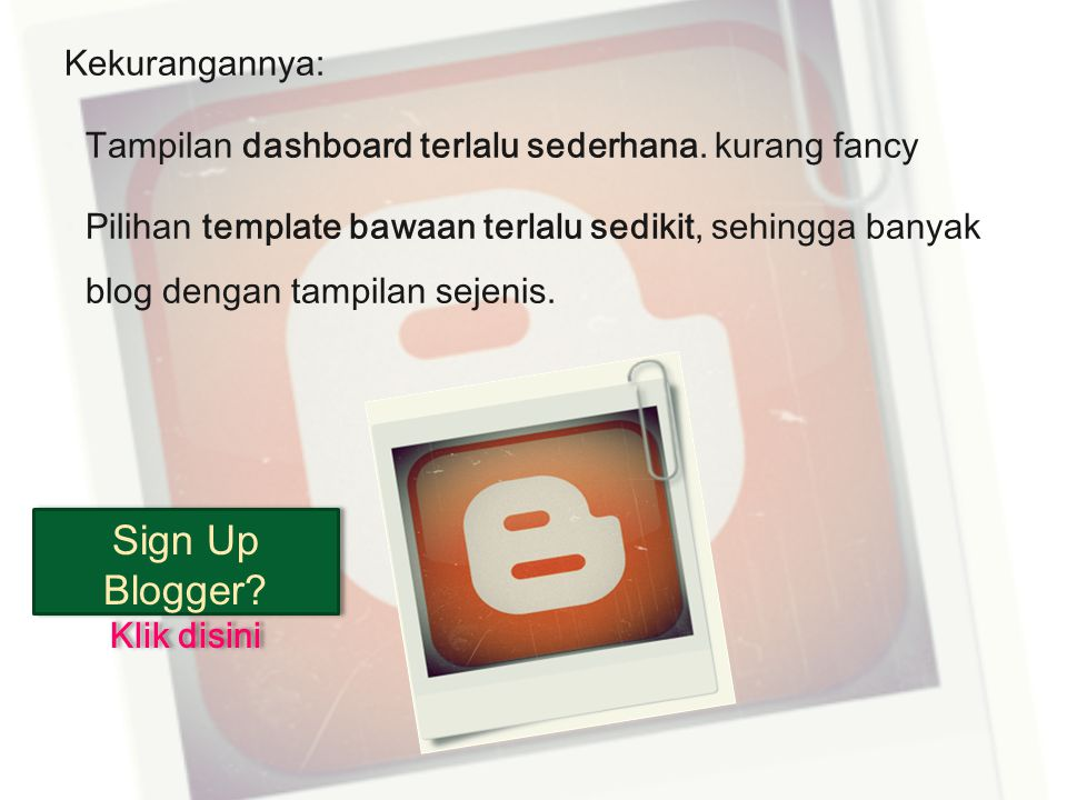 Sign Up Blogger Klik disini