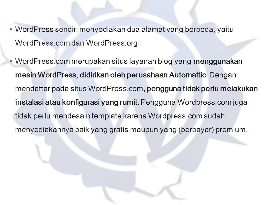 WordPress sendiri menyediakan dua alamat yang berbeda, yaitu WordPress