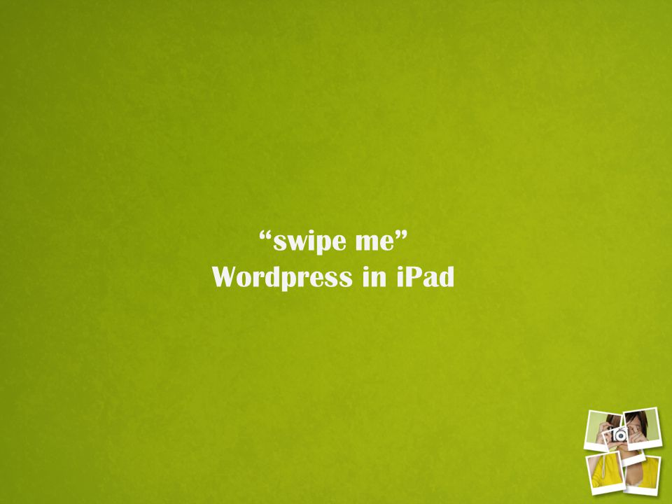 swipe me Wordpress in iPad