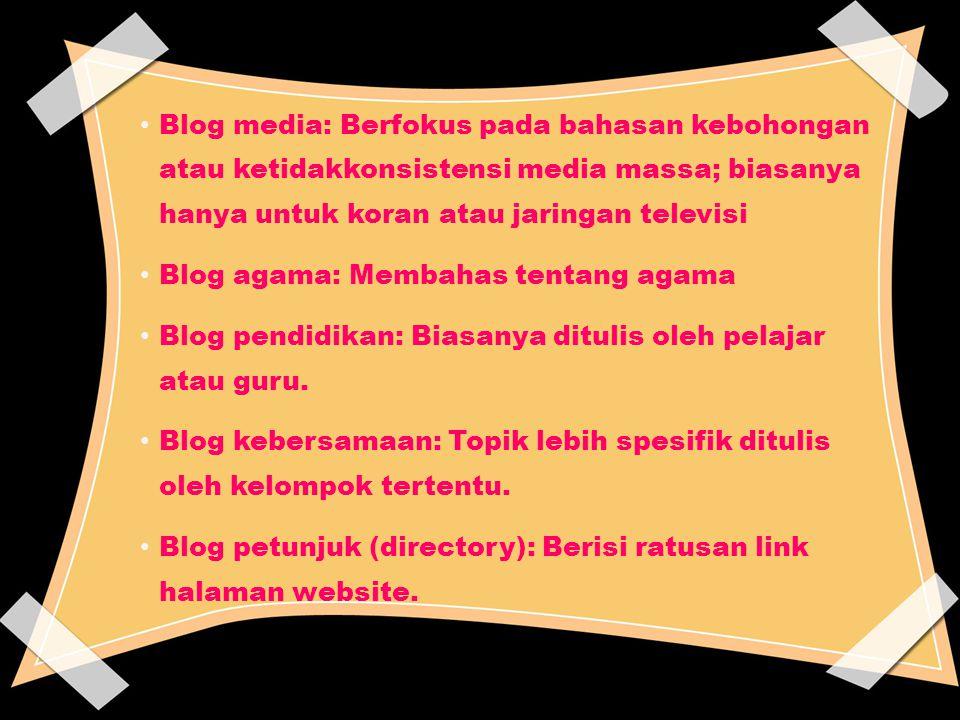 Blog media: Berfokus pada bahasan kebohongan atau ketidakkonsistensi media massa; biasanya hanya untuk koran atau jaringan televisi
