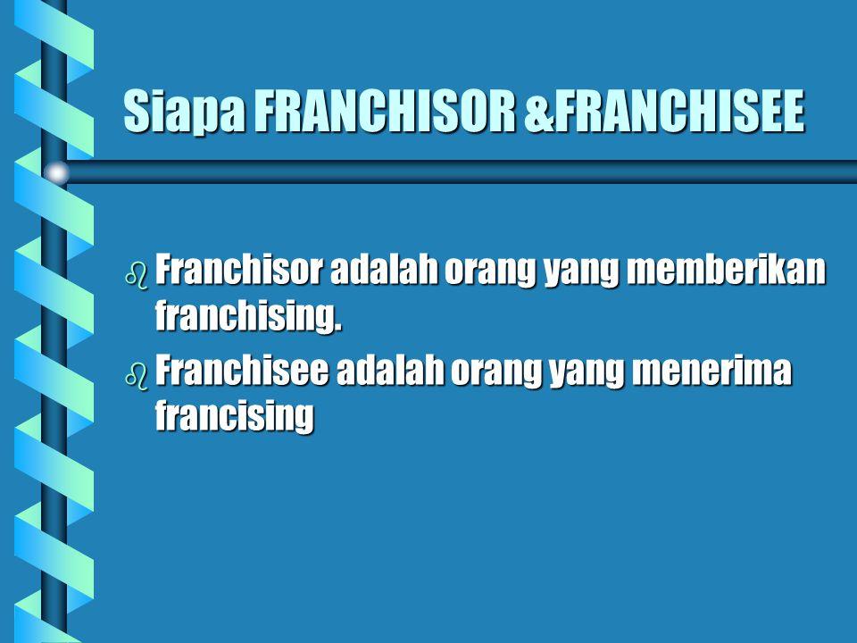 Siapa FRANCHISOR &FRANCHISEE
