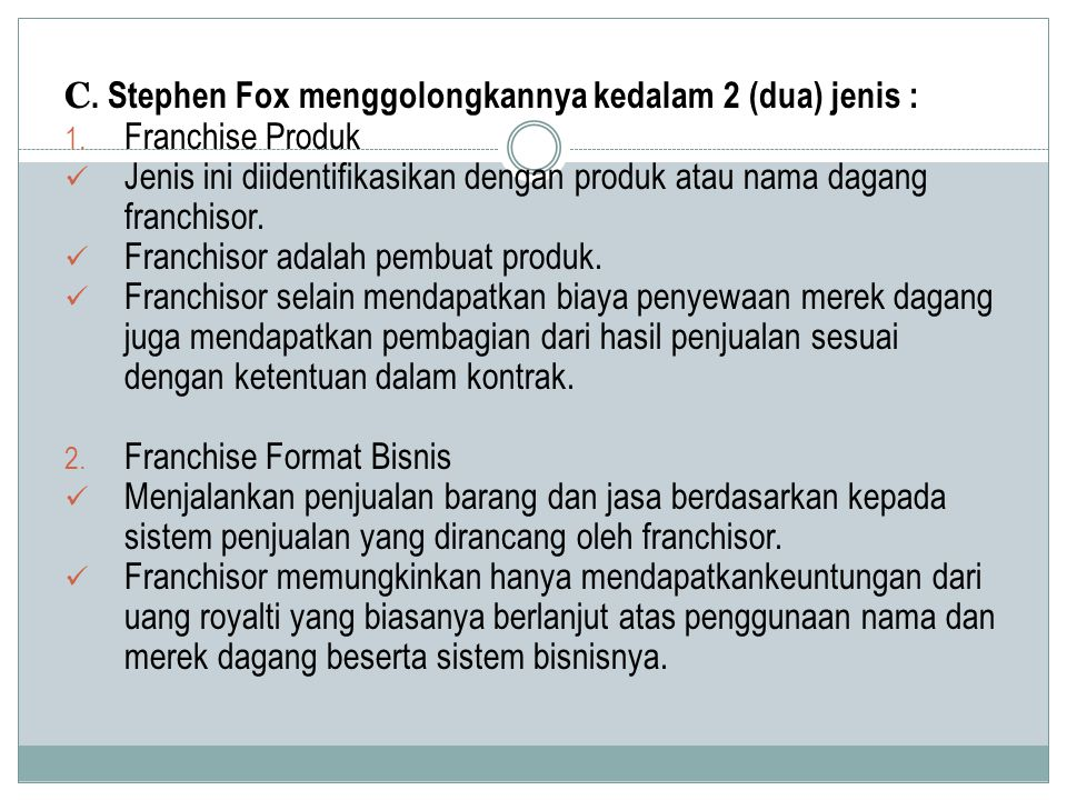 C. Stephen Fox menggolongkannya kedalam 2 (dua) jenis :
