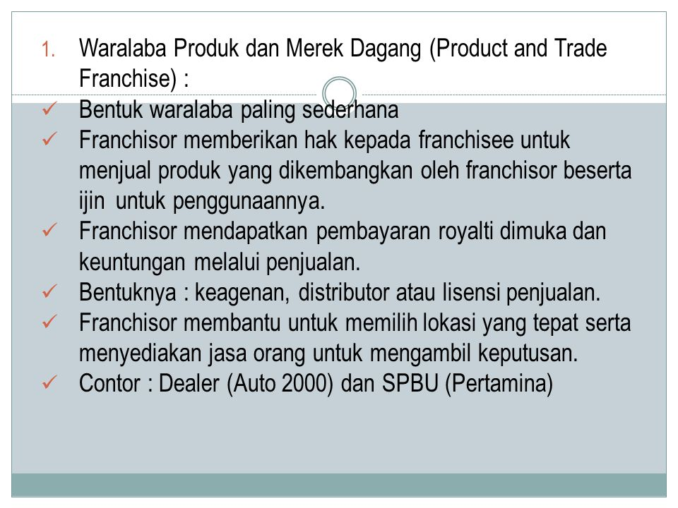 Waralaba Produk dan Merek Dagang (Product and Trade Franchise) :