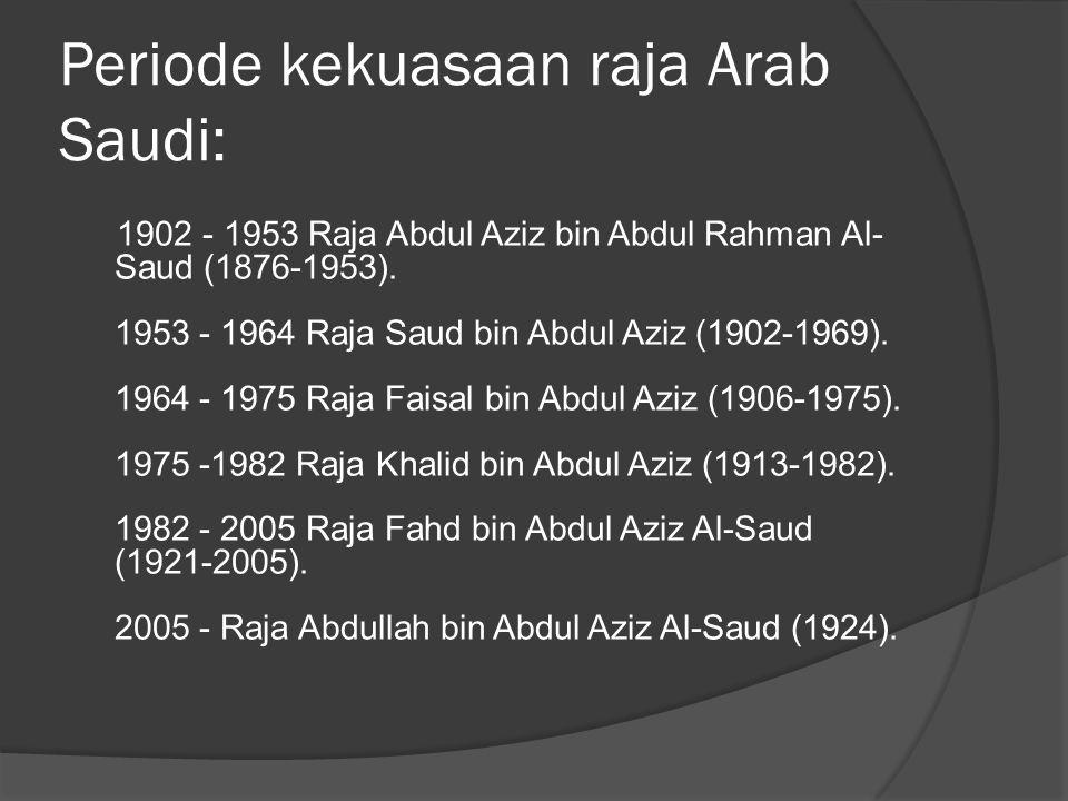 Periode kekuasaan raja Arab Saudi: