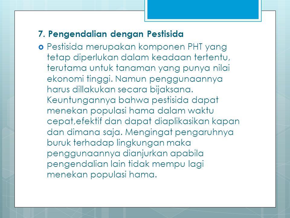 7. Pengendalian dengan Pestisida