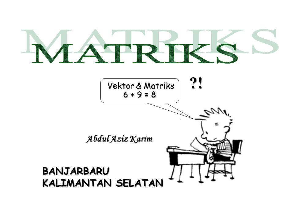 ! MATRIKS Abdul Aziz Karim BANJARBARU KALIMANTAN SELATAN