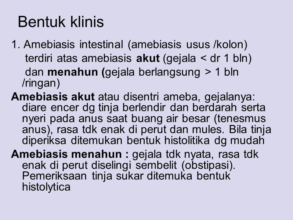Bentuk klinis 1. Amebiasis intestinal (amebiasis usus /kolon)
