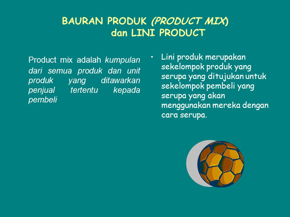 BAURAN PRODUK (PRODUCT MIX) dan LINI PRODUCT