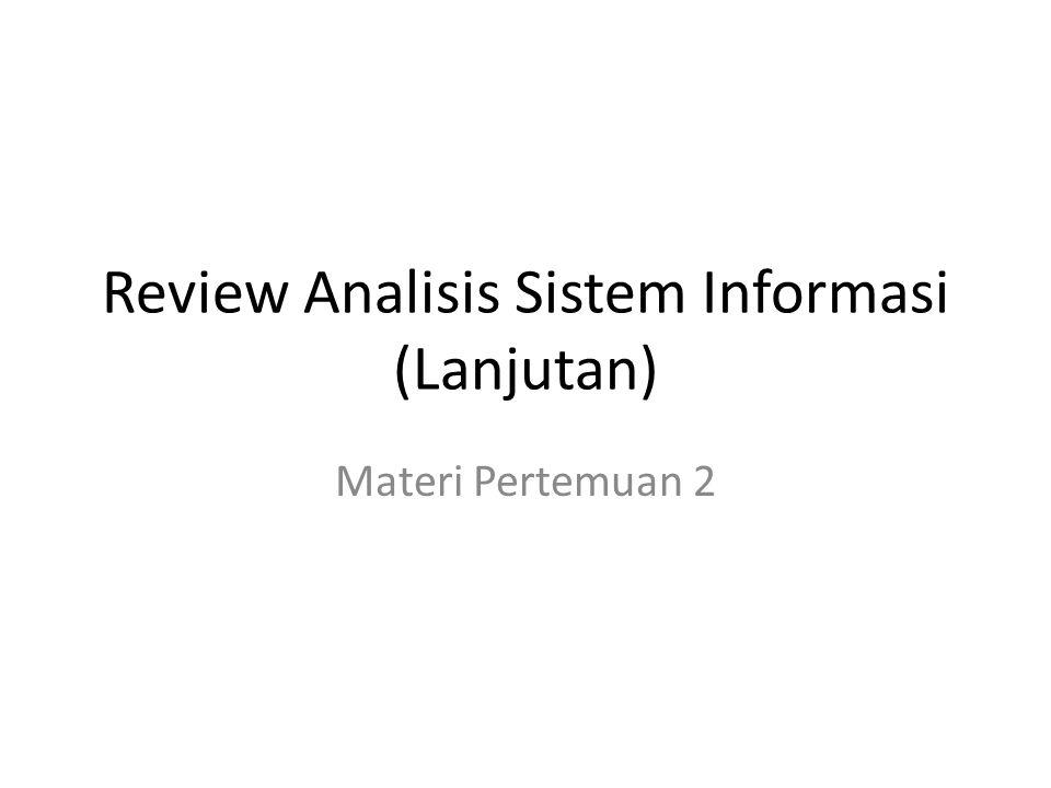 Review Analisis Sistem Informasi (Lanjutan)