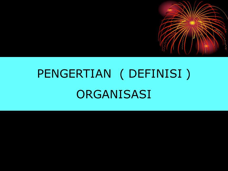 PENGERTIAN ( DEFINISI )