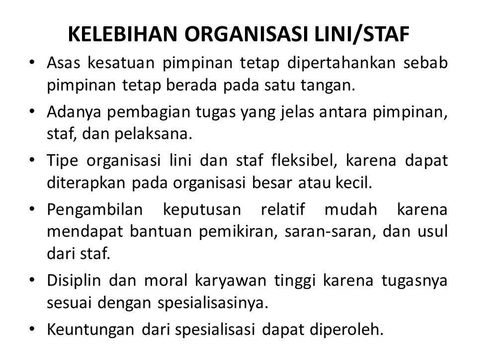 KELEBIHAN ORGANISASI LINI/STAF