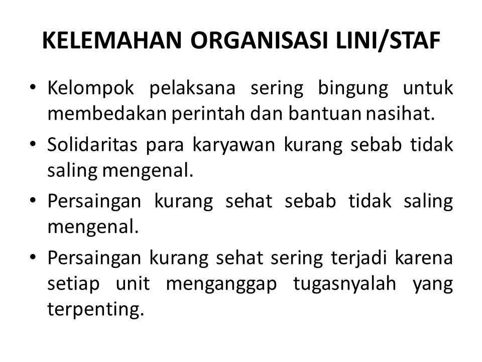 KELEMAHAN ORGANISASI LINI/STAF