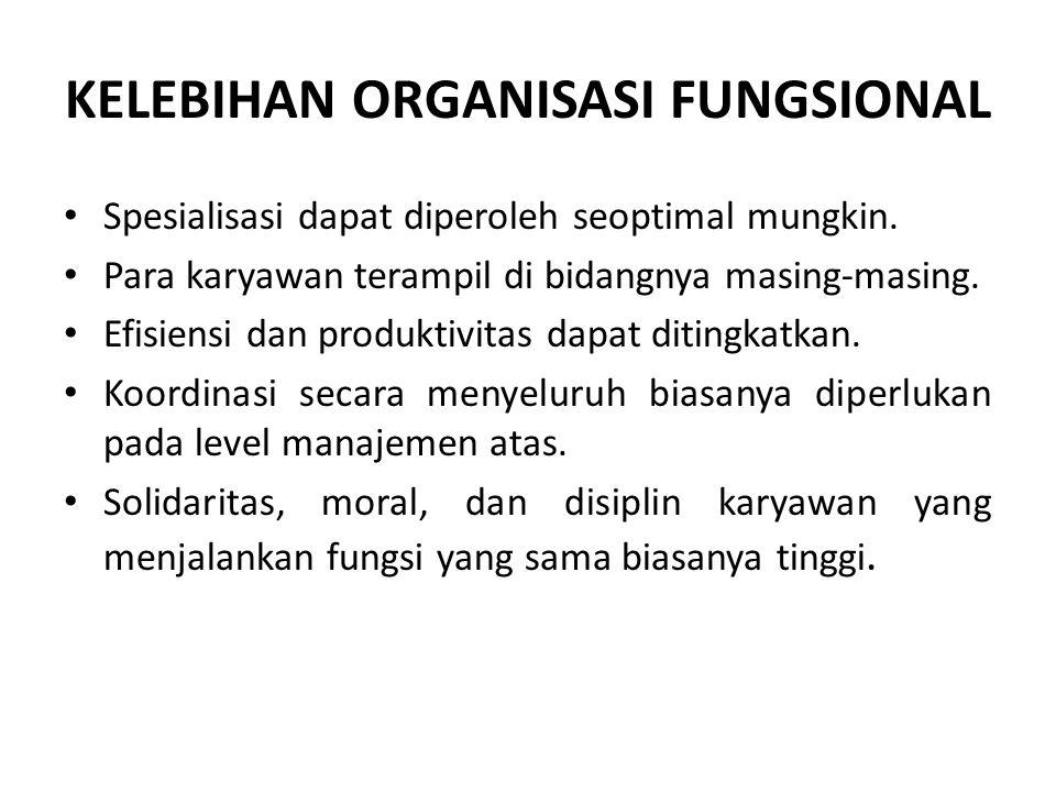 KELEBIHAN ORGANISASI FUNGSIONAL