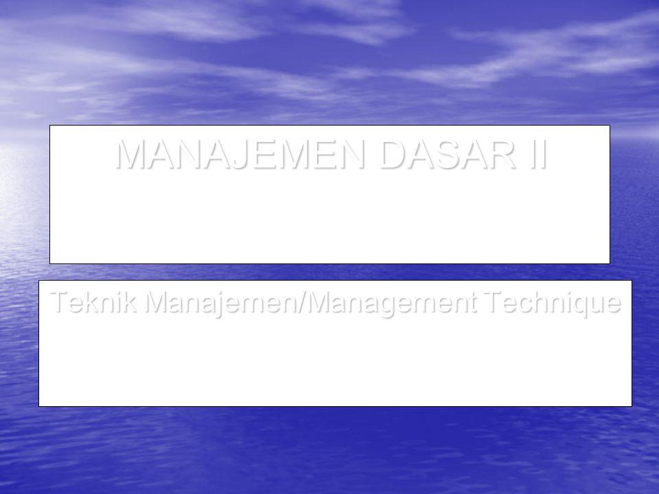Teknik Manajemen/Management Technique